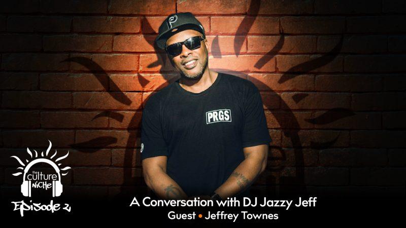 TCN Podcast Ep.2 DJ Jazzy Jeff