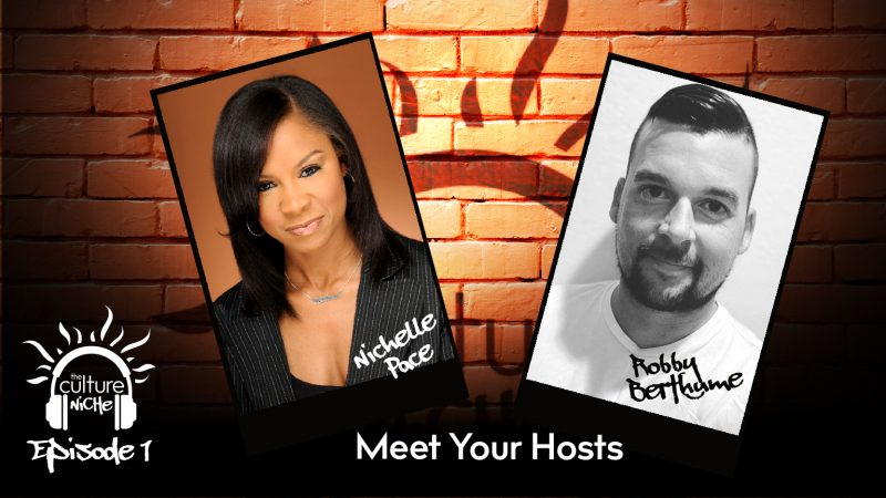 The Culture Niche Meet Your Hosts Nichelle and Robby