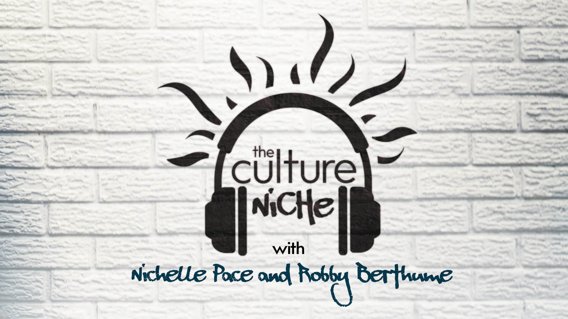 The Culture Niche with Nichelle Pace and Robby Berthume